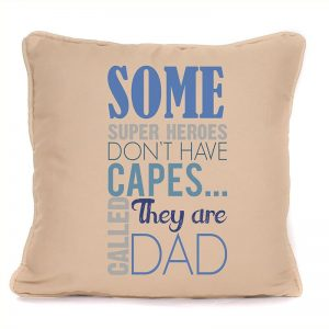 Some Heroes Don't Have Capes They Are Called Dad Cushion